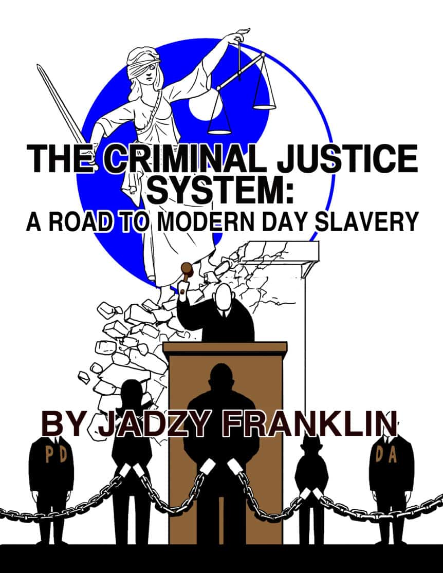 cover by Brad Rader for The Criminal Justice System: A Road to Modern Day Slavery by Jadzy Franklin